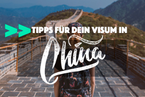 China Visum beantragen - Tipps rund um das China Visum